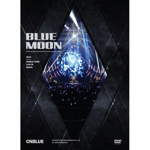 [CNBLUE] 2013 CNBLUE BLUE MOON WORLD TOUR LIVE IN DVD